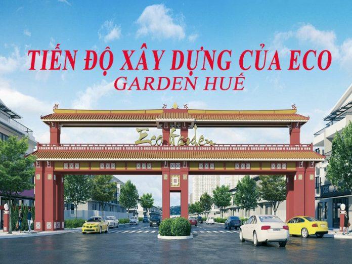 Tiến Độ Xây Dựng Của Eco Garden Huế Tháng 7/2021
